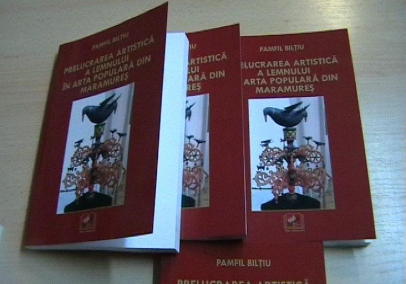 """Lansare de carte: """"Prelucrarea artistica a lemnului in arta populara din Maramures"""""""
