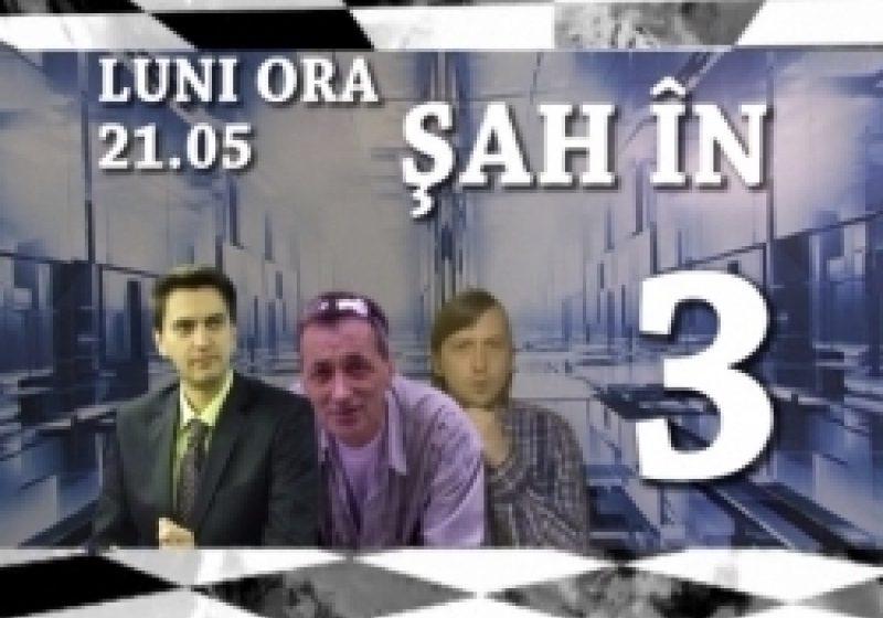 ŞAH ÎN TREI – 14 Noiembrie – cu Gheorghe Paul Szaniszlo, Nicu Iuga şi Johny Popescu