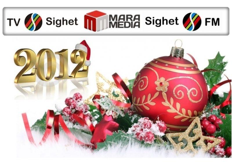 La mulţi ani, 2012! – Echipa TV Sighet, Sighet FM şi MaraMedia vă urează un An Nou Fericit!