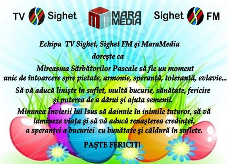 Echipa TV Sighet, Sighet FM şi MaraMedia vă dorește un Paşte Fericit!