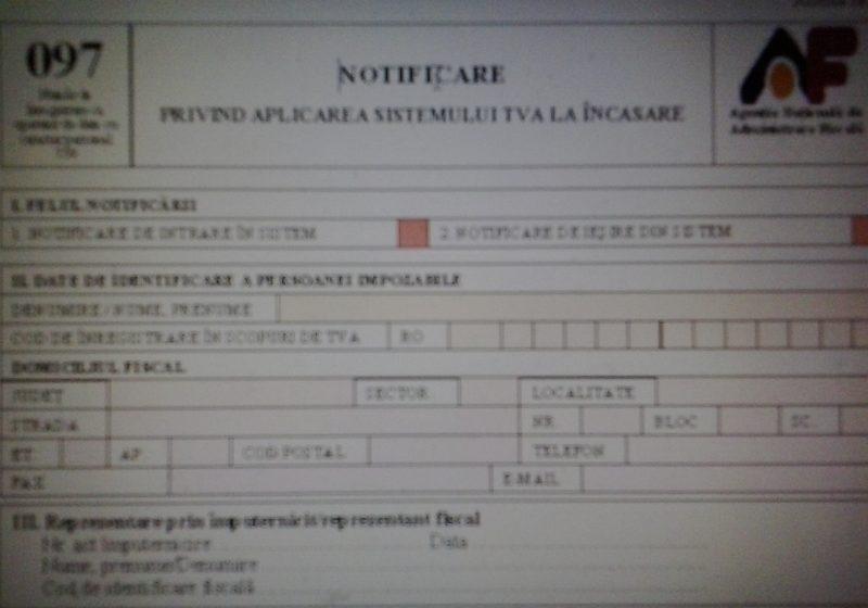 """""""Notificare privind aplicarea sistemului TVA la încasare""""- formularul 097 trebuie depus la organele fiscale până la 25 octombrie"""