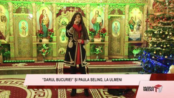 """VIDEO   Actualitatea MaraMedia – """"Darul bucuriei"""" şi Paula Seling, la Ulmeni"""