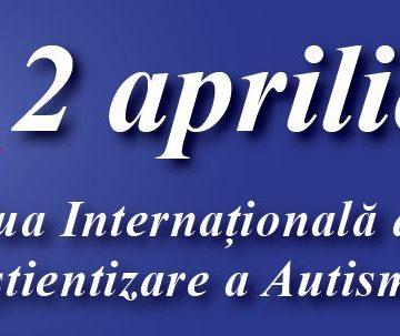 2 aprilie 2019: Ziua Internațională a Conştientizării Autismului