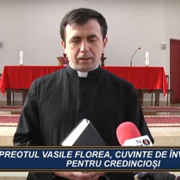 CUVÂNT DE ÎNVĂȚĂTURĂ | PREOTUL VASILE FLOREA, CUVINTE DE ÎNVĂȚĂTURĂ PENTRU CREDINCIOȘI