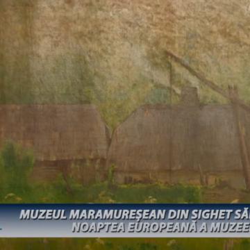 MANIFEST | MUZEUL MARAMUREȘEAN DIN SIGHET SĂRBĂTOREȘTE NOAPTEA EUROPEANĂ A MUZEELOR