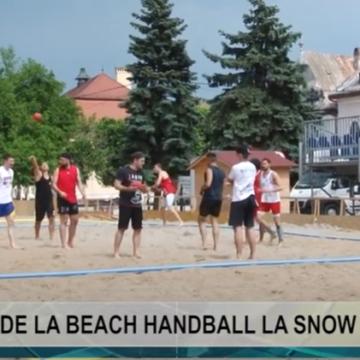 REPORTAJUL ZILEI | DE LA BEACH HANDBALL LA SNOW HANDBALL