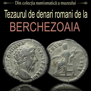 EXPOZIȚIE: Tezaurul de denari romani de la Berchezoaia